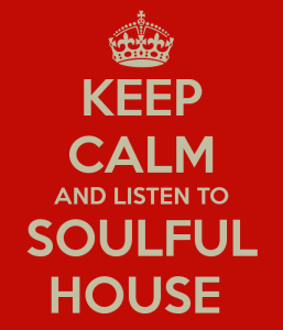 keep-calm-and-listen-to-soulful-house